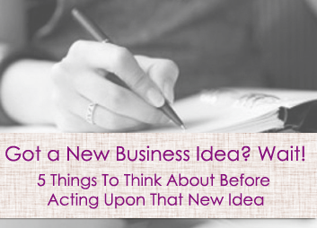 Got a new Business Idea? Wait!