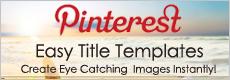Pinterest Easy Title Templates