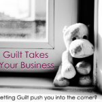 When guilt takes over your business