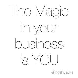 The Magic in your business is YOU