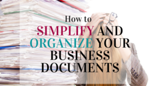 How to Simplify and Organize Your Business Documents